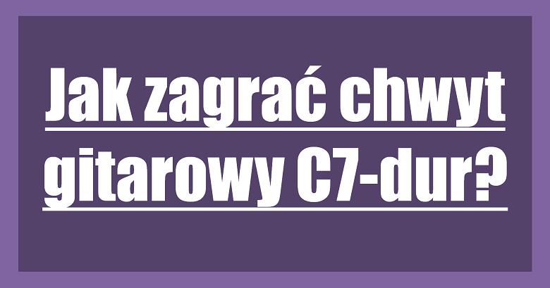 Chwyt C7-dur
