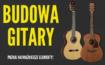 budowa gitary - podstawy gry na gitarze